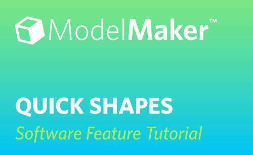 Featured Image for QuickShapes in Silhouette ModelMaker™ (#116174)