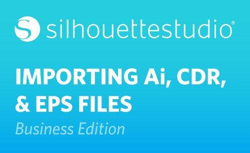 Featured Image for Import Ai, EPS, CDR in Silhouette Studio® (Business Edition) (#113089)